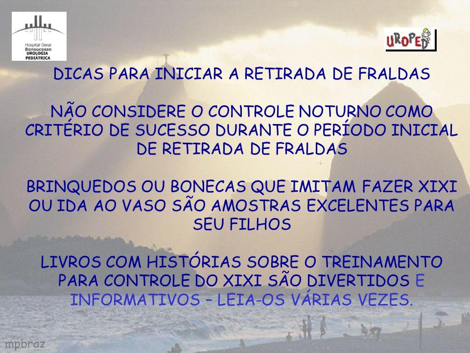 mpbraz DICAS PARA INICIAR A RETIRADA DE FRALDAS NÃO CONSIDERE O CONTROLE NOTURNO COMO CRITÉRIO DE SUCESSO DURANTE O PERÍODO INICIAL DE RETIRADA DE FRA