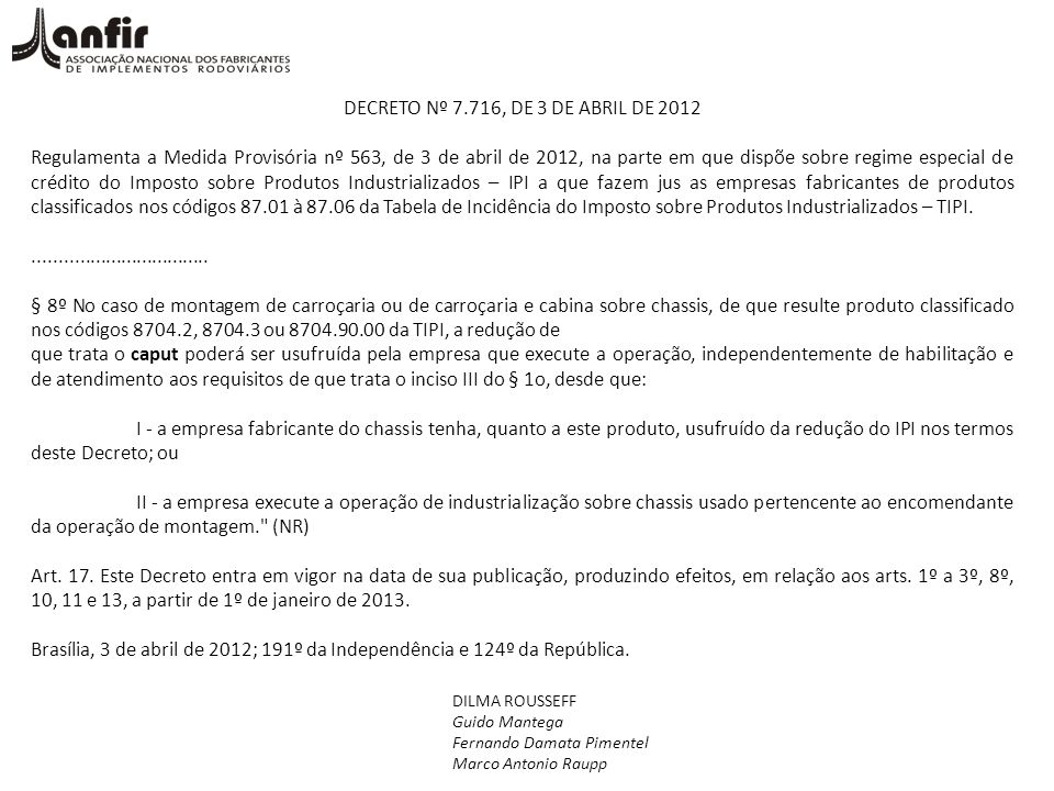 DECRETO Nº 7.716, DE 3 DE ABRIL DE 2012 Regulamenta a Medida Provisória nº 563, de 3 de abril de 2012, na parte em que dispõe sobre regime especial de