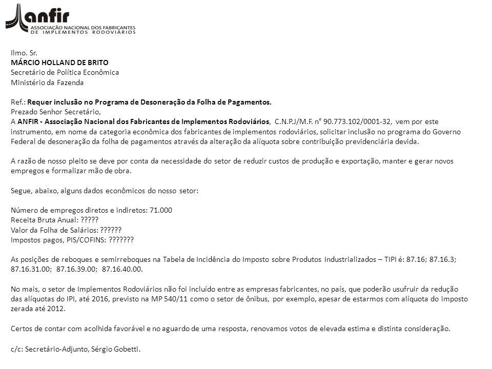 Ilmo. Sr. MÁRCIO HOLLAND DE BRITO Secretário de Política Econômica Ministério da Fazenda Ref.: Requer inclusão no Programa de Desoneração da Folha de