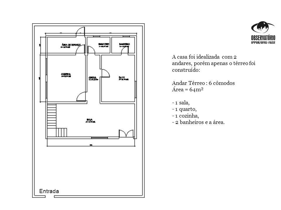 A casa foi idealizada com 2 andares, porém apenas o térreo foi construído: Andar Térreo : 6 cômodos Área = 64m² - 1 sala, - 1 quarto, - 1 cozinha, - 2 banheiros e a área.