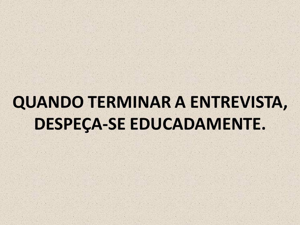CASO TENHA ALGUMA DÚVIDA A RESPEITO DO EMPREGO, PROCURE ESCLARECÊ-LA COM O ENTREVISTADOR.