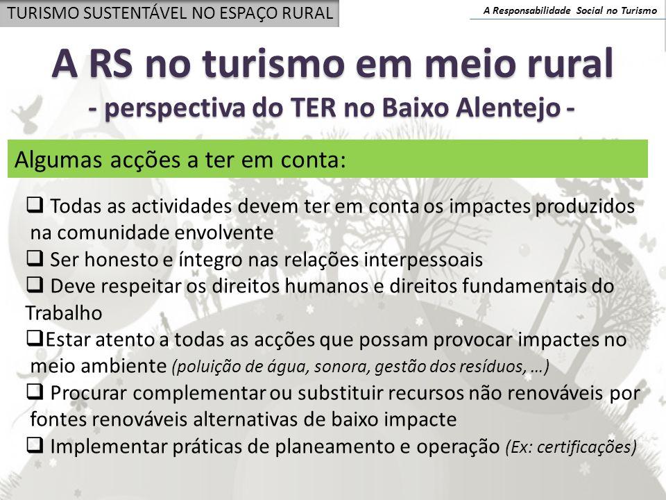 A Responsabilidade Social no Turismo TURISMO SUSTENTÁVEL NO ESPAÇO RURAL A RS no turismo em meio rural - perspectiva do TER no Baixo Alentejo - Alguma