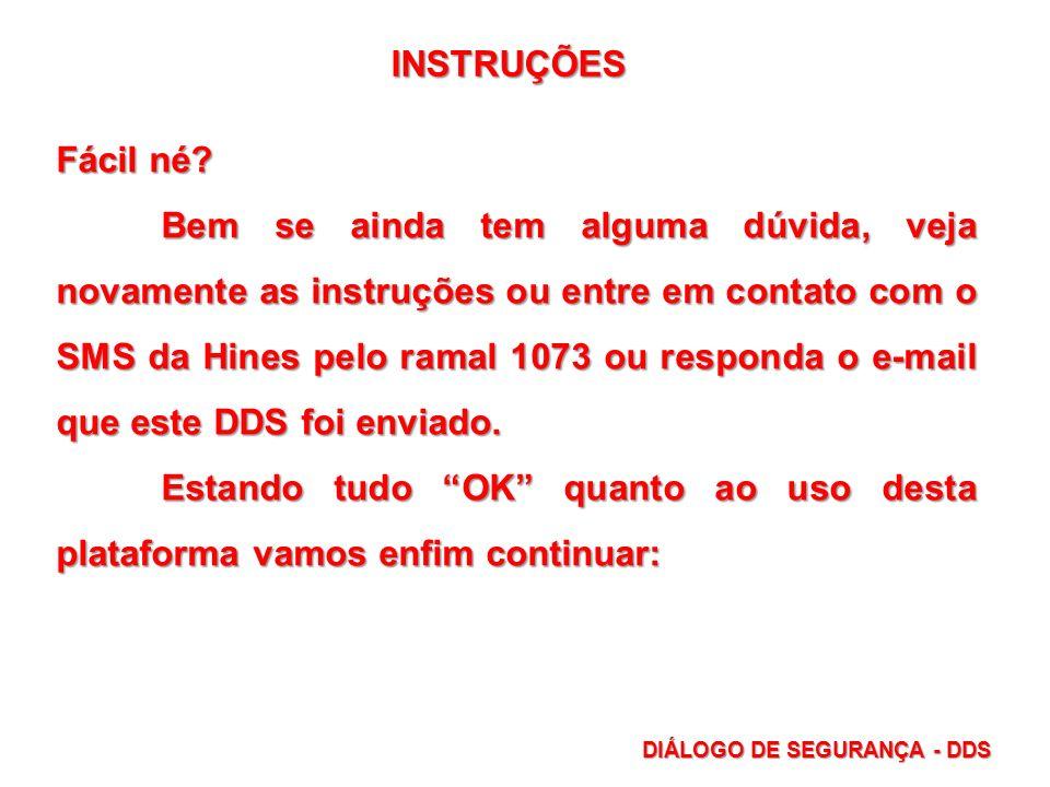 Então, tecle para continuar... DIÁLOGO DE SEGURANÇA - DDS