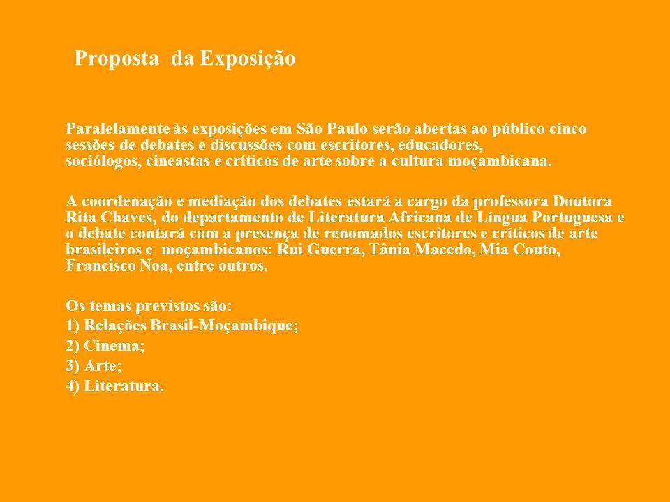 DEBATE Paralelamente às exposições em São Paulo serão abertas ao público cinco sessões de debates e discussões com escritores, educadores, sociólogos, cineastas e críticos de arte sobre a cultura moçambicana.