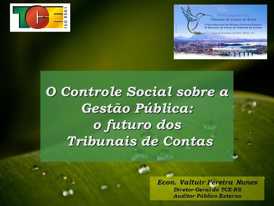 O Controle Social sobre a Gestão Pública: o futuro dos Tribunais de Contas Tribunais de Contas O Controle Social sobre a Gestão Pública: o futuro dos