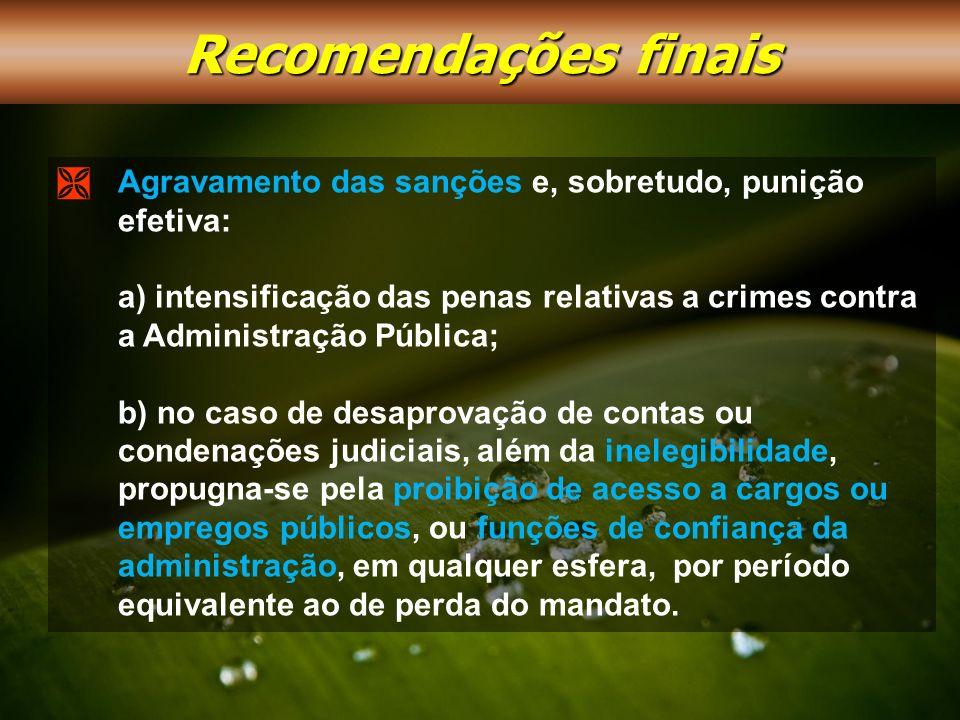 Agravamento das sanções e, sobretudo, punição efetiva: a) intensificação das penas relativas a crimes contra a Administração Pública; b) no caso de de