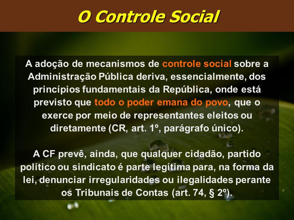 A adoção de mecanismos de controle social sobre a Administração Pública deriva, essencialmente, dos princípios fundamentais da República, onde está pr