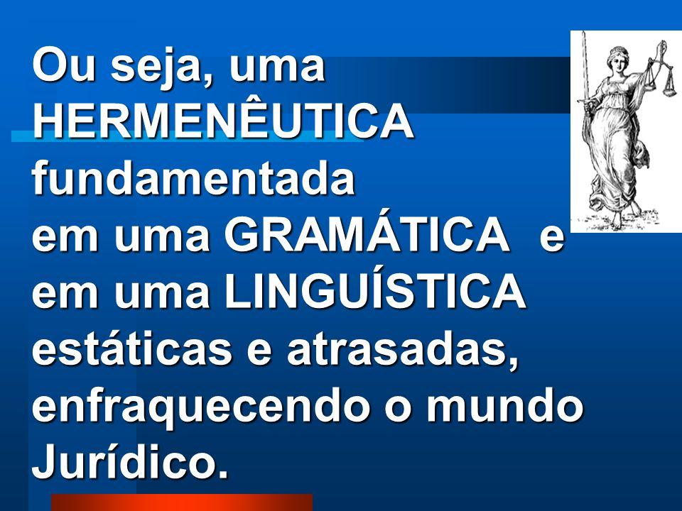 O atraso da gramática e da linguística modernista O atraso da gramática e da linguística modernista GEROU UMA HERMENÊUTICA FRAGIL, debilitada.