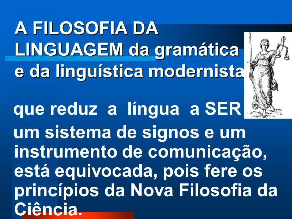 A Língua não é somente SIGNO, A Língua não é somente SIGNO, pois, é, ao mesmo tempo, SIGNO, AÇÃO E ENERGIA. Esta ideia tem repercussões positivas na f
