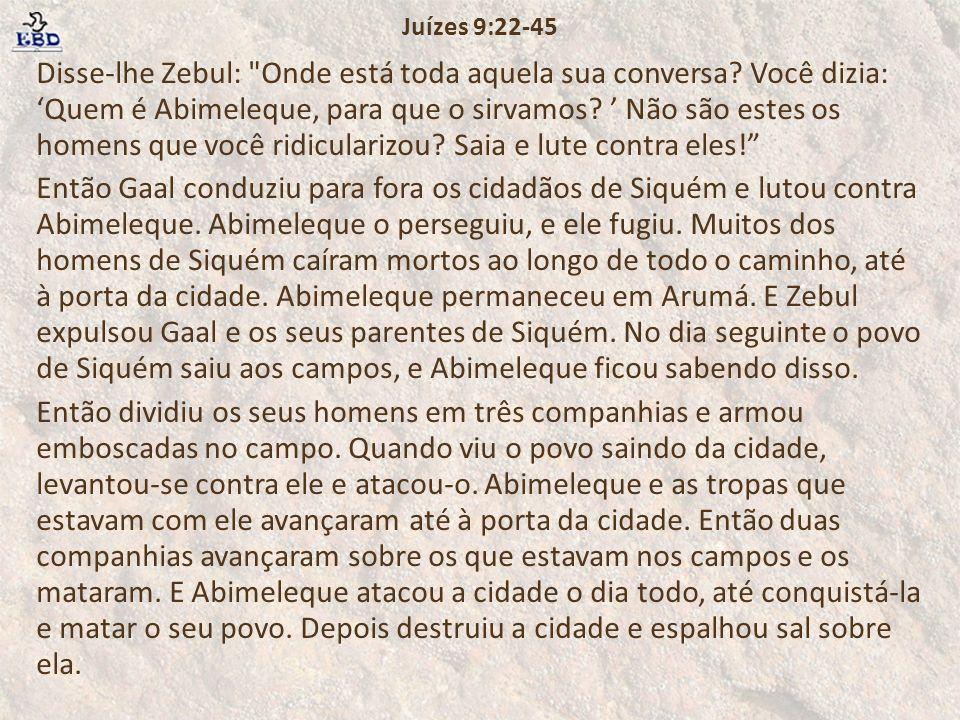 Disse-lhe Zebul: