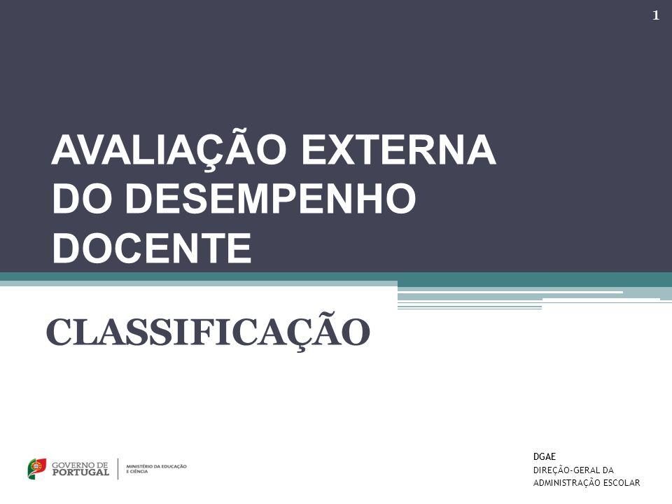 AVALIAÇÃO EXTERNA DO DESEMPENHO DOCENTE CLASSIFICAÇÃO DGAE DIREÇÃO-GERAL DA ADMINISTRAÇÃO ESCOLAR 1