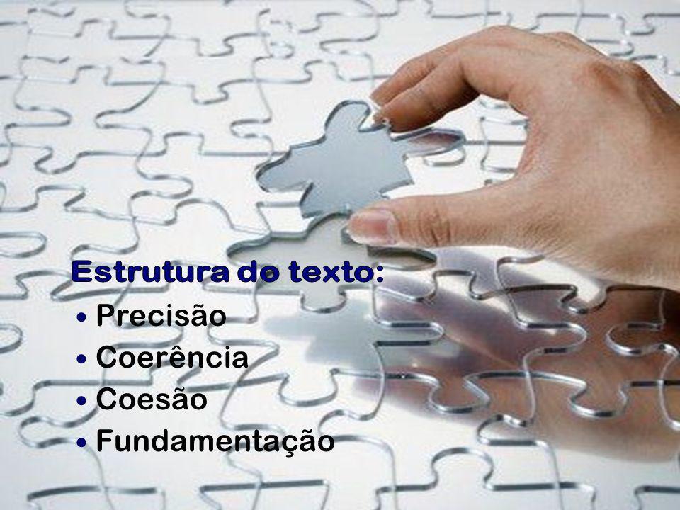 Precisão Coerência Coesão Fundamentação