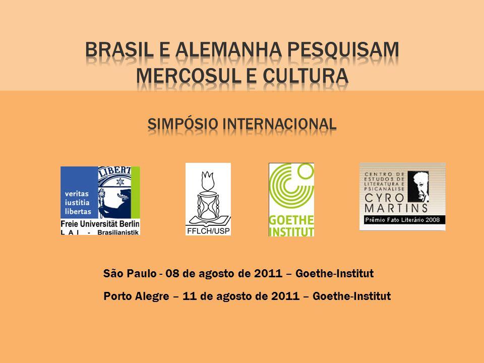 Porto Alegre – 11 de agosto de 2011 – Goethe-Institut São Paulo - 08 de agosto de 2011 – Goethe-Institut