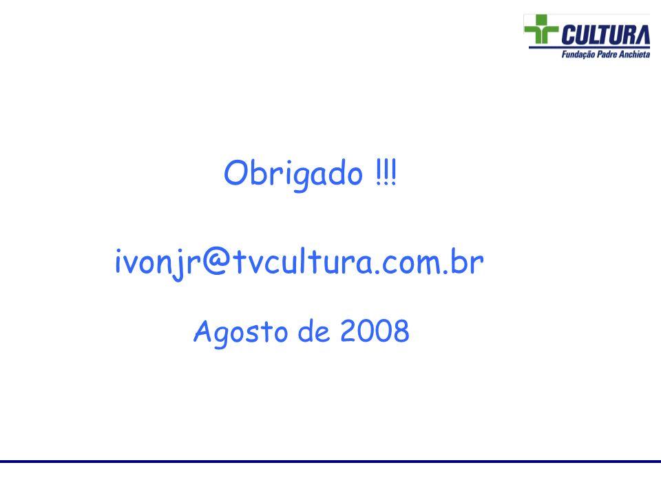 Laboratório de RF Obrigado !!! ivonjr@tvcultura.com.br Agosto de 2008