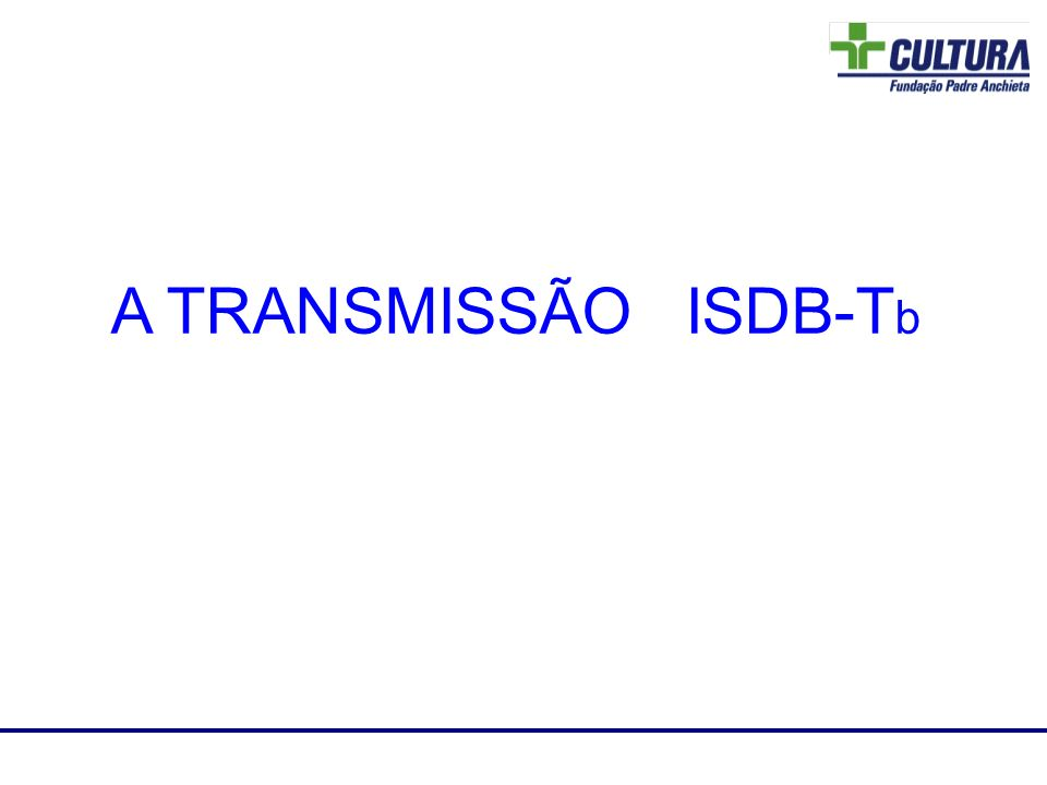 Laboratório de RF A TRANSMISSÃO ISDB-T b