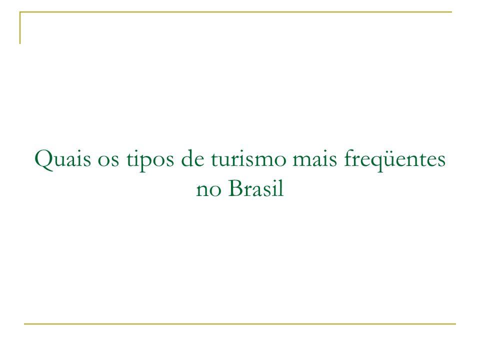 Quais os tipos de turismo mais freqüentes no Brasil