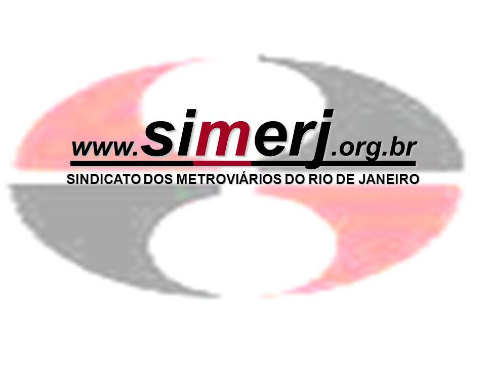 www. simerj.org.br SINDICATO DOS METROVIÁRIOS DO RIO DE JANEIRO