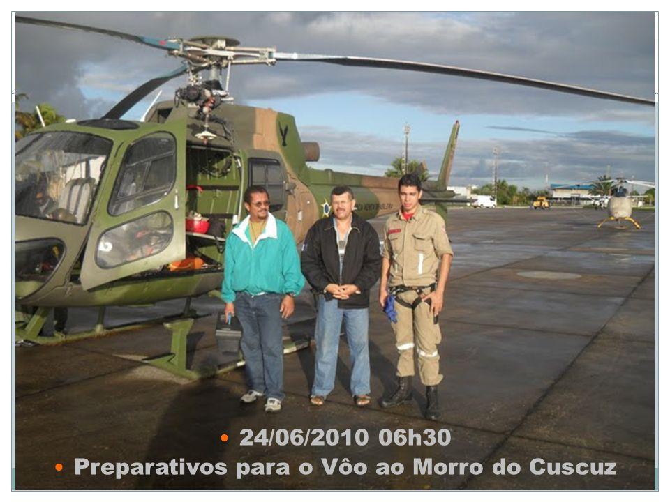 24/06/2010 06h30 Preparativos para o Vôo ao Morro do Cuscuz
