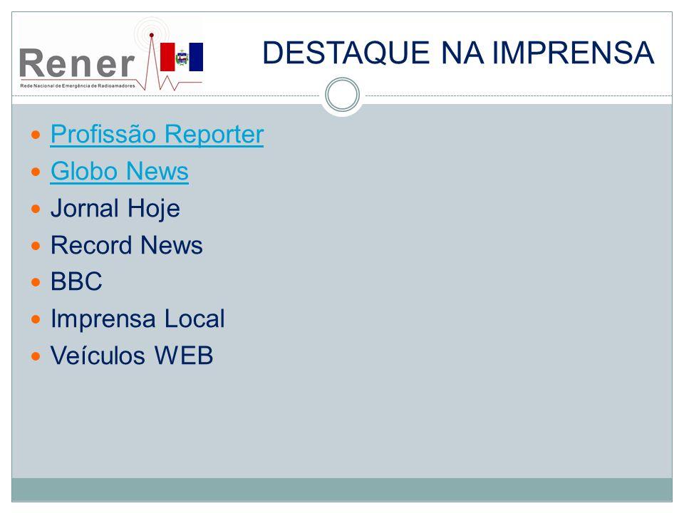 DESTAQUE NA IMPRENSA Profissão Reporter Globo News Jornal Hoje Record News BBC Imprensa Local Veículos WEB