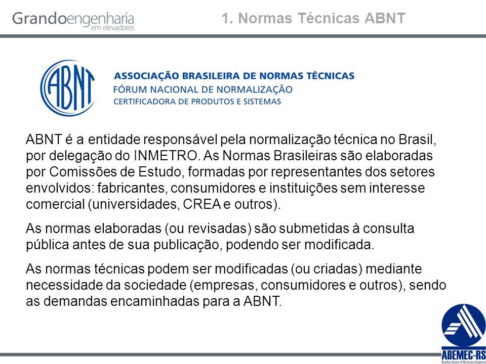 ABNT é a entidade responsável pela normalização técnica no Brasil, por delegação do INMETRO. As Normas Brasileiras são elaboradas por Comissões de Est