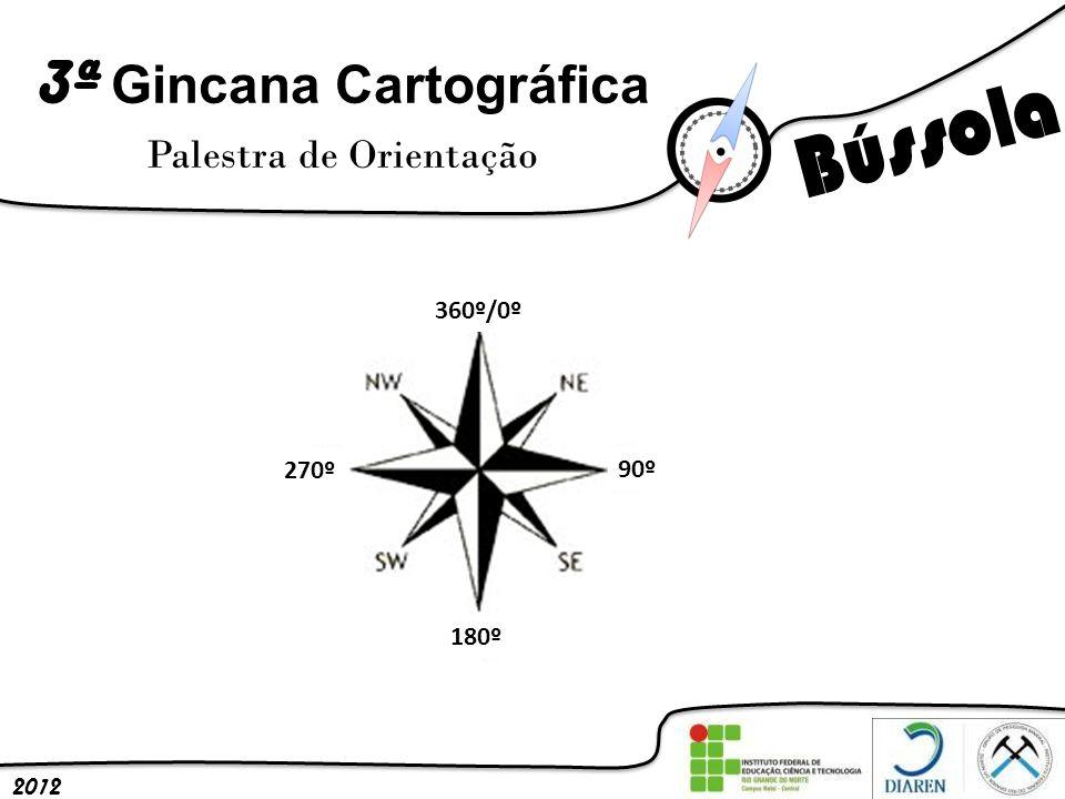 3ª Gincana Cartográfica Palestra de Orientação 2012 360º/0º 90º 180º 270º