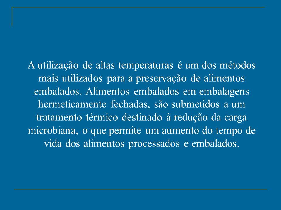 A esterilização pela aplicação de calor é o processo mais utilizado.