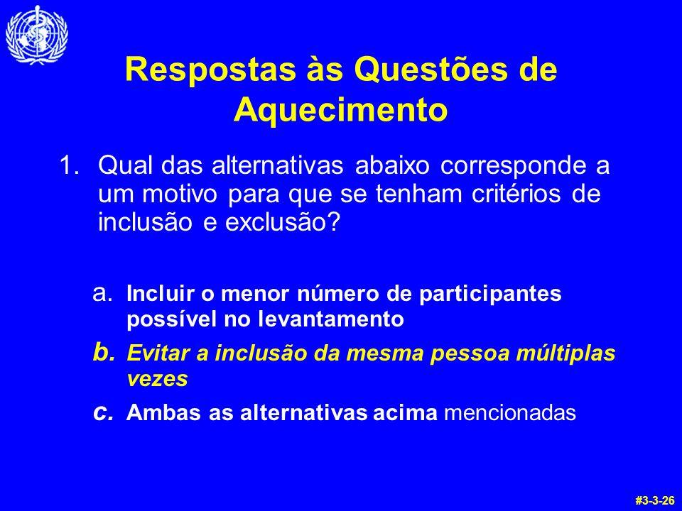 Respostas às Questões de Aquecimento 1.Qual das alternativas abaixo corresponde a um motivo para que se tenham critérios de inclusão e exclusão? a. In