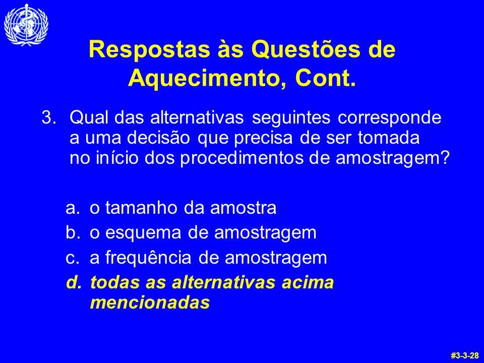 Respostas às Questões de Aquecimento, Cont. 3.Qual das alternativas seguintes corresponde a uma decisão que precisa de ser tomada no início dos proced