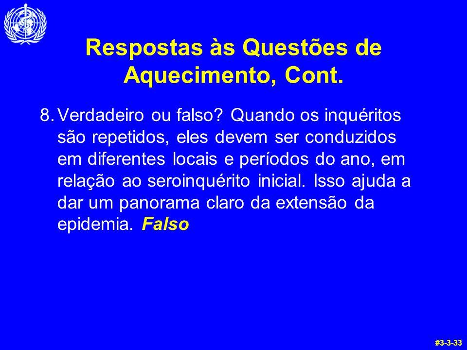 Respostas às Questões de Aquecimento, Cont.8.Verdadeiro ou falso.