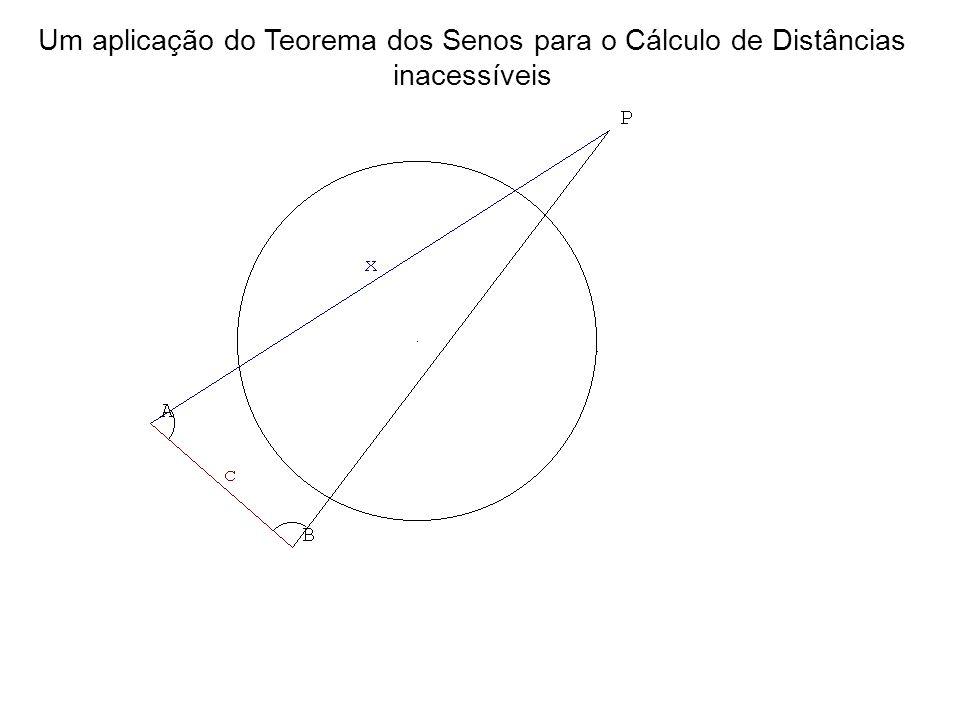Um aplicação do Teorema dos Senos para o Cálculo de Distâncias inacessíveis