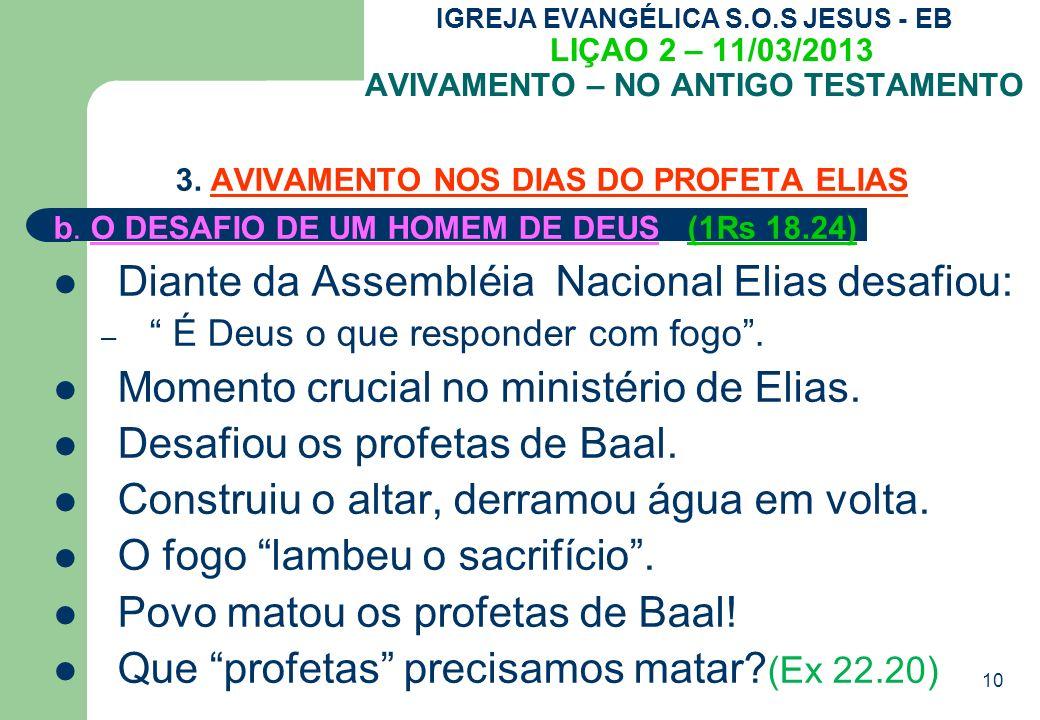10 IGREJA EVANGÉLICA S.O.S JESUS - EB LIÇAO 2 – 11/03/2013 AVIVAMENTO – NO ANTIGO TESTAMENTO 3.
