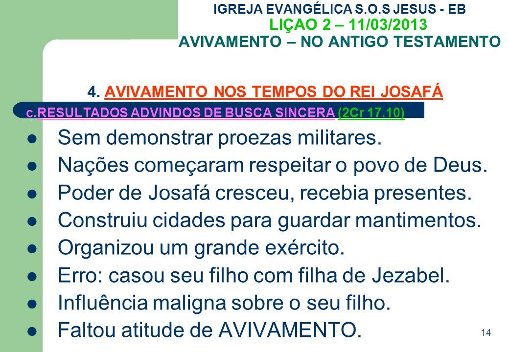 14 IGREJA EVANGÉLICA S.O.S JESUS - EB LIÇAO 2 – 11/03/2013 AVIVAMENTO – NO ANTIGO TESTAMENTO 4.