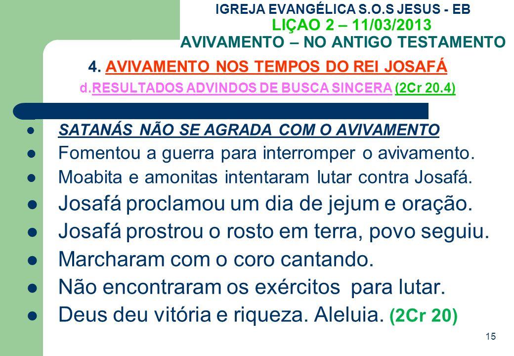 15 IGREJA EVANGÉLICA S.O.S JESUS - EB LIÇAO 2 – 11/03/2013 AVIVAMENTO – NO ANTIGO TESTAMENTO 4.