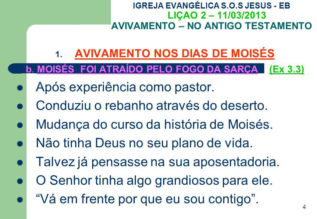4 IGREJA EVANGÉLICA S.O.S JESUS - EB LIÇAO 2 – 11/03/2013 AVIVAMENTO – NO ANTIGO TESTAMENTO 1.
