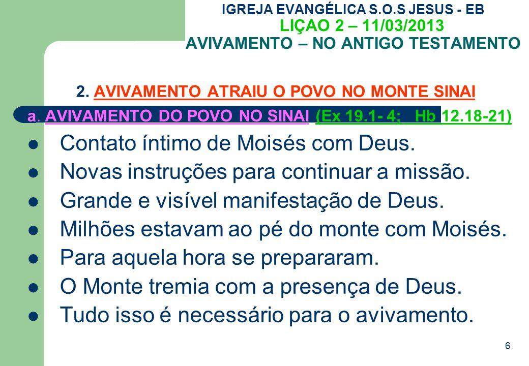 6 IGREJA EVANGÉLICA S.O.S JESUS - EB LIÇAO 2 – 11/03/2013 AVIVAMENTO – NO ANTIGO TESTAMENTO 2.