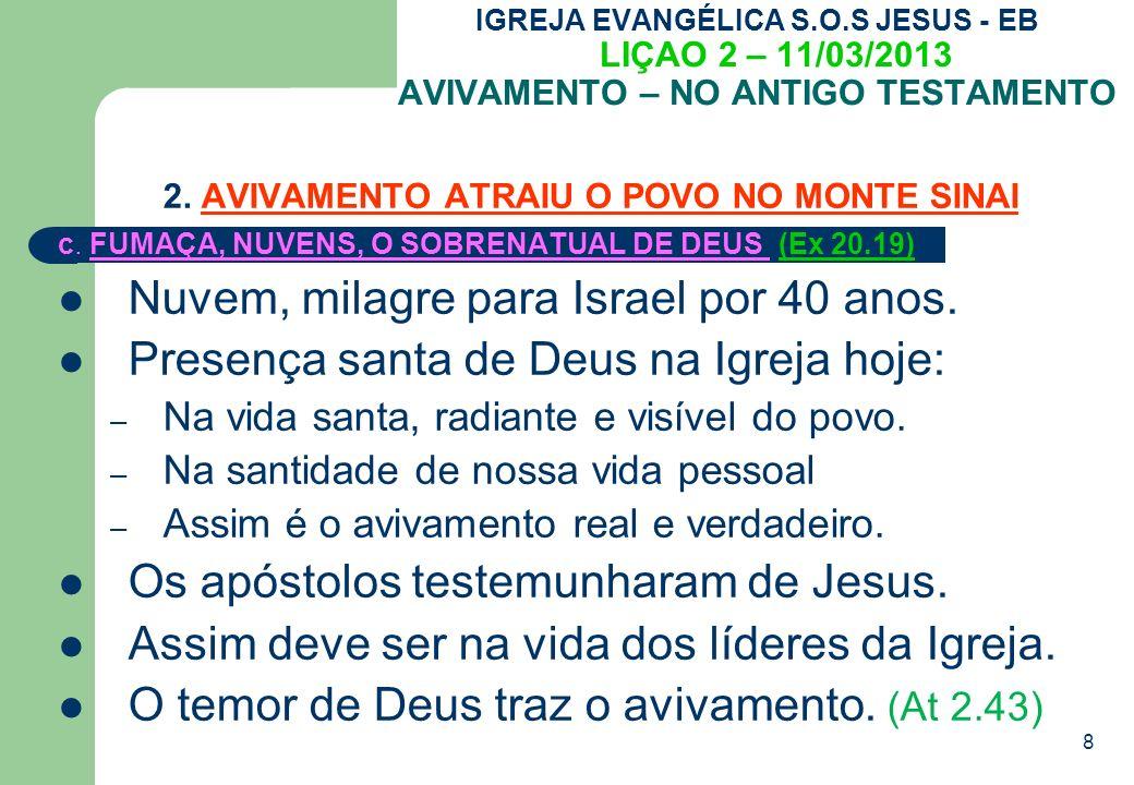 8 IGREJA EVANGÉLICA S.O.S JESUS - EB LIÇAO 2 – 11/03/2013 AVIVAMENTO – NO ANTIGO TESTAMENTO 2.