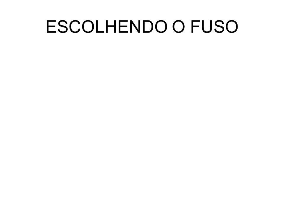 ESCOLHENDO O FUSO