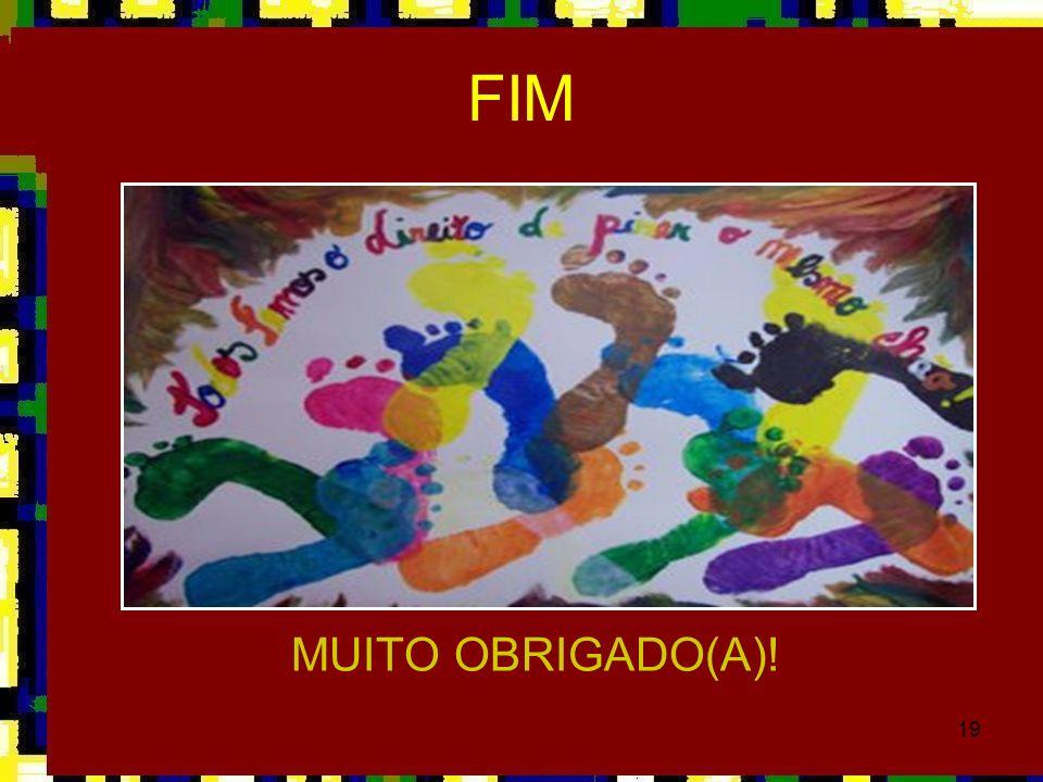 19 FIM MUITO OBRIGADO(A)!