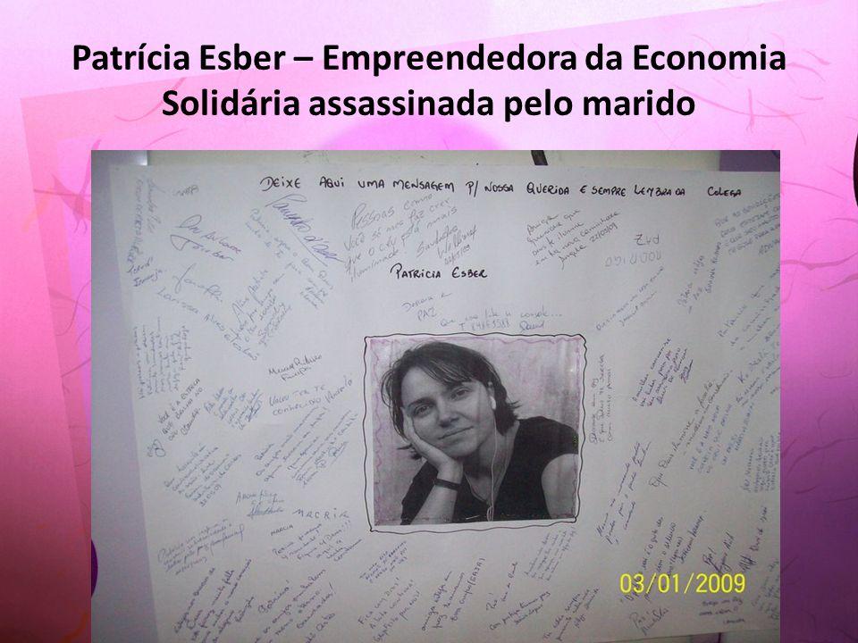 Patrícia Esber – Empreendedora da Economia Solidária assassinada pelo marido