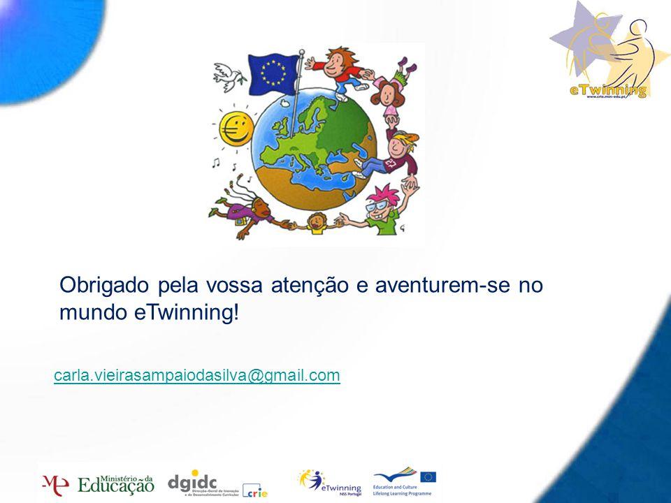 17 carla.vieirasampaiodasilva@gmail.com Obrigado pela vossa atenção e aventurem-se no mundo eTwinning!