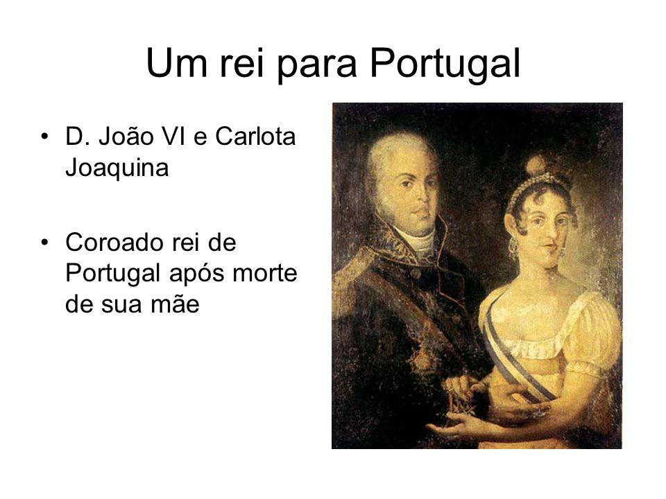 Um rei para Portugal D. João VI e Carlota Joaquina Coroado rei de Portugal após morte de sua mãe