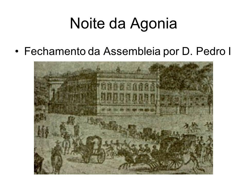 Noite da Agonia Fechamento da Assembleia por D. Pedro I
