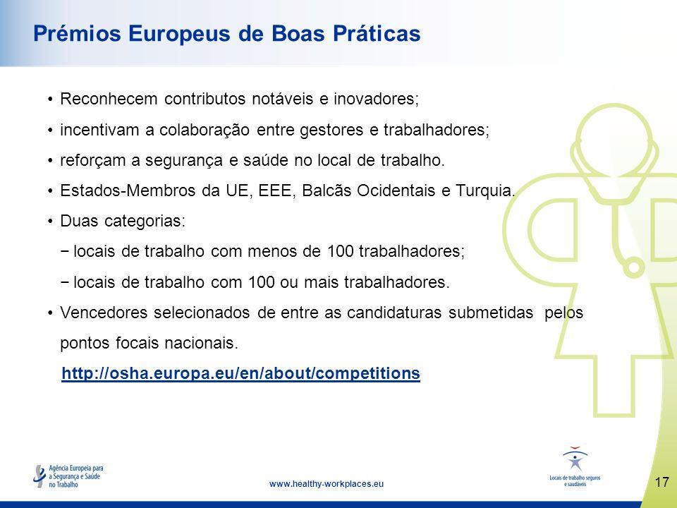 17 www.healthy-workplaces.eu Prémios Europeus de Boas Práticas Reconhecem contributos notáveis e inovadores; incentivam a colaboração entre gestores e