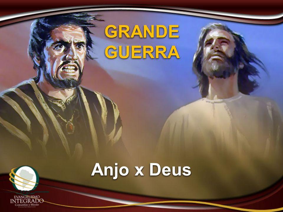 GRANDE GUERRA Anjo x Deus