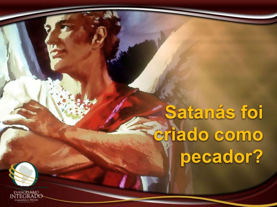 Satanás foi criado como pecador?