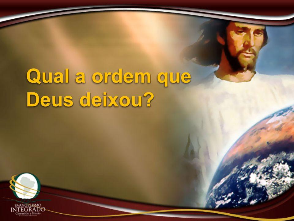 Qual a ordem que Deus deixou?