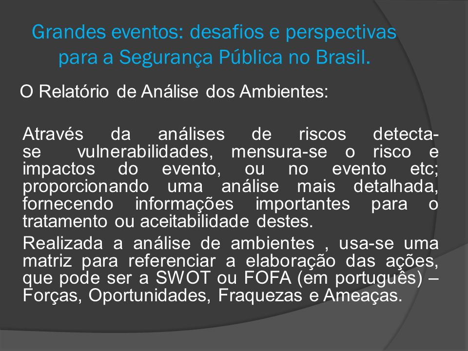 Grandes eventos: desafios e perspectivas para a Segurança Pública no Brasil. O Relatório de Análise dos Ambientes: Através da análises de riscos detec