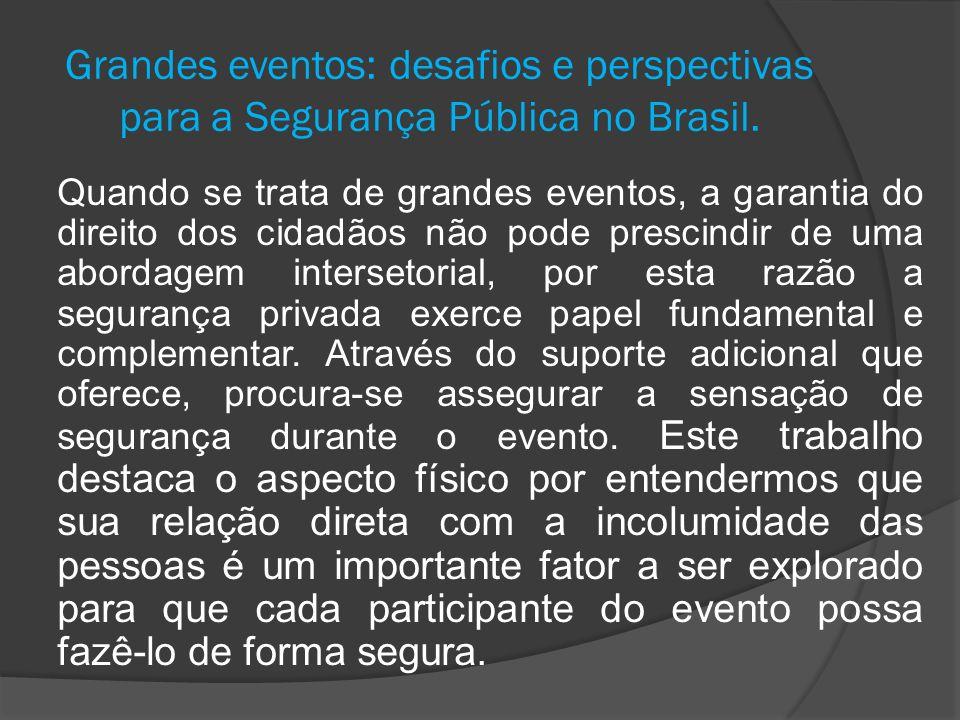 Grandes eventos: desafios e perspectivas para a Segurança Pública no Brasil. Quando se trata de grandes eventos, a garantia do direito dos cidadãos nã