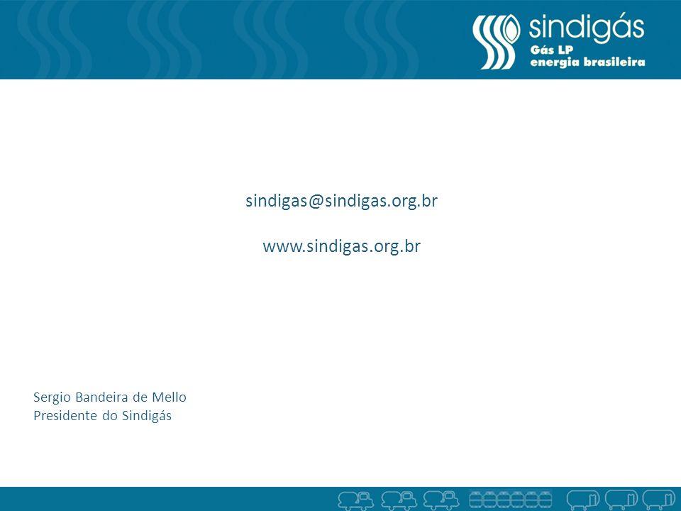 sindigas@sindigas.org.br www.sindigas.org.br Sergio Bandeira de Mello Presidente do Sindigás