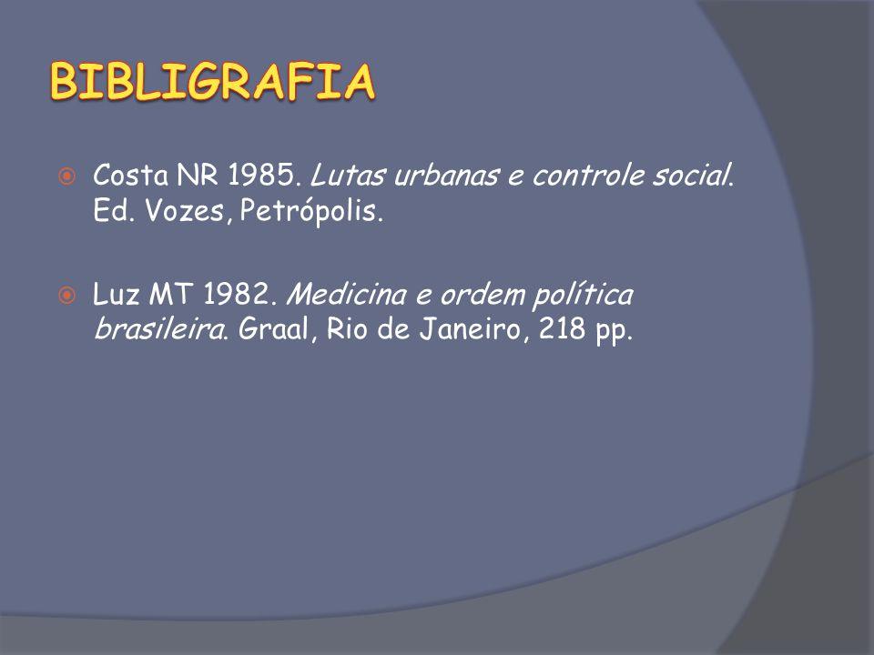 Costa NR 1985.Lutas urbanas e controle social. Ed.